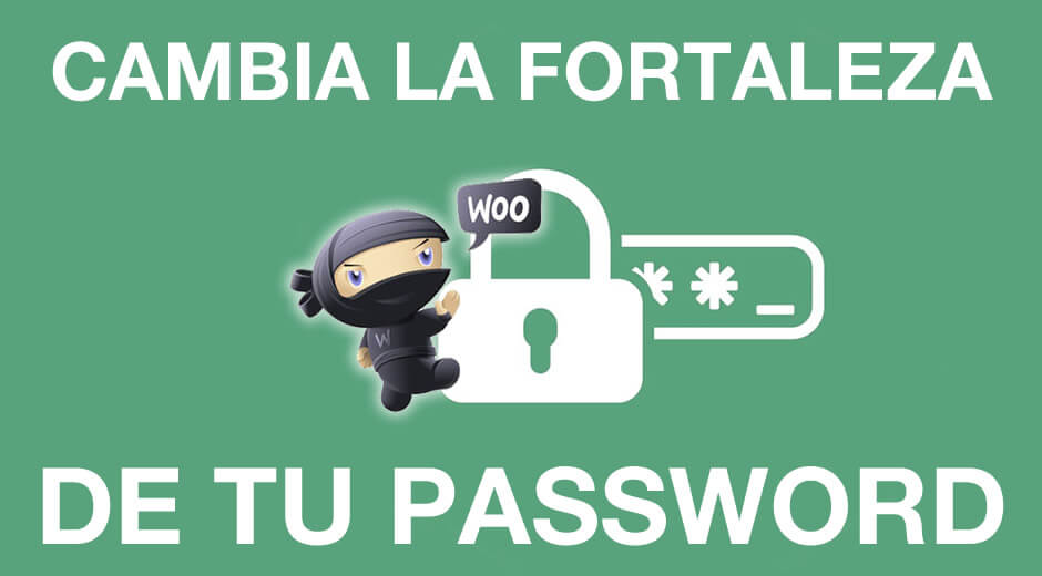 WooCommerce: cómo cambiar la fortaleza del password