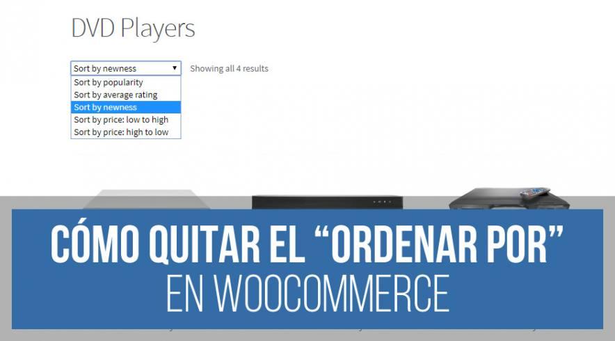 "Quitar ""ordenar por"" de WooCommerce"