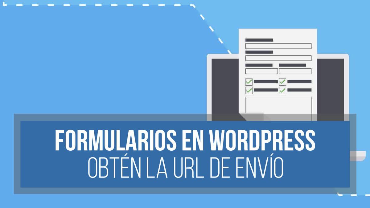 Saber URL de envío de formulario en WordPress