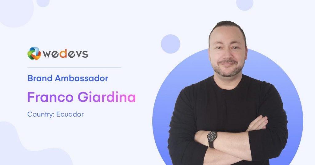 Franco Giardina Brand Ambassador weDevs