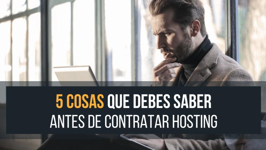 5 cosas a saber antes de contratar hosting